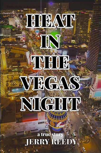 Heat in the Vegas Night, Jerry Reedy