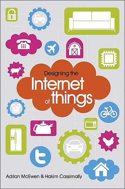 Designing the Internet of Things, Adrian McEwen, Hakim Cassimally