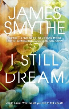 I Still Dream, James Smythe