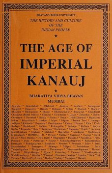 History and Culture of the Indian People, Volume 04, The Age Of Imperial Kanauj, General Editor, R.C. Majumdar