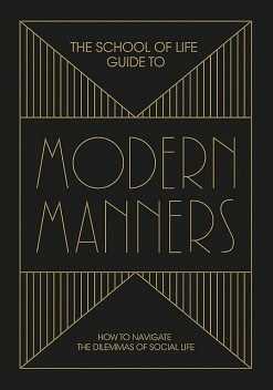 The School of Life Guide to Modern Manners, The School of Life