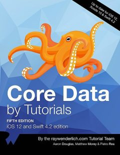 Core Data by Tutorials, By Aaron Douglas, By Matthew Morey, By Pietro Rea