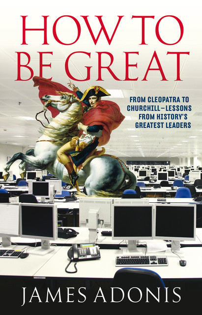 How To Be Great, James Adonis