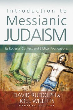 Introduction to Messianic Judaism, David Rudolph, Joel Willitts