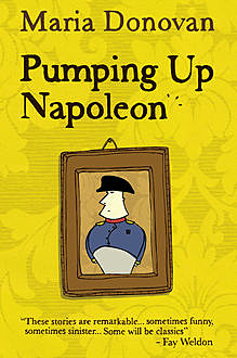 Pumping Up Napoleon, Maria Donovan