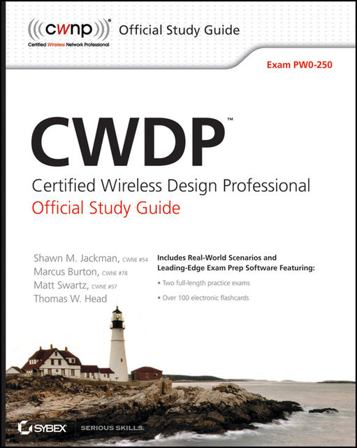 CWDP Certified Wireless Design Professional Official Study Guide, Marcus Burton, Matt Swartz, Shawn M.Jackman, Thomas W.Head