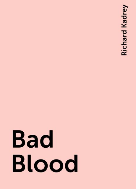 Bad Blood, Richard Kadrey