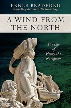 A Wind from the North, Ernle Bradford