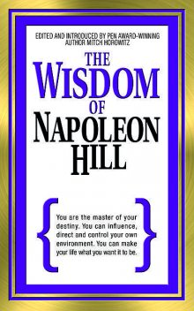 The Wisdom of Napoleon Hill, Napoleon Hill, Mitch Horowitz