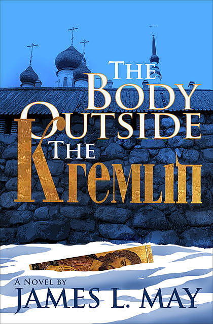 The Body Outside the Kremlin, James L. May