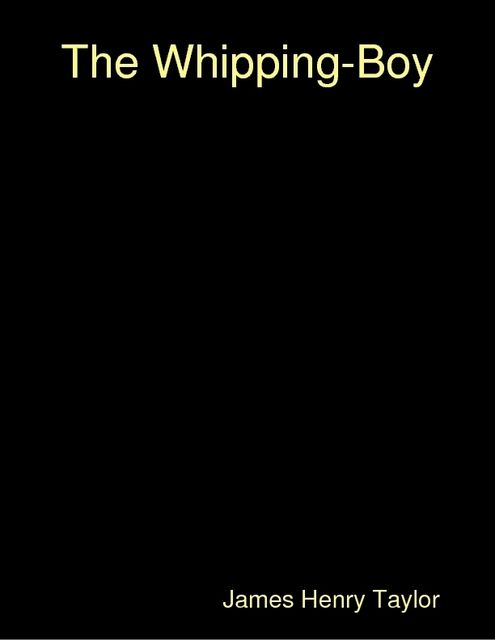 The Whipping-Boy, James Taylor