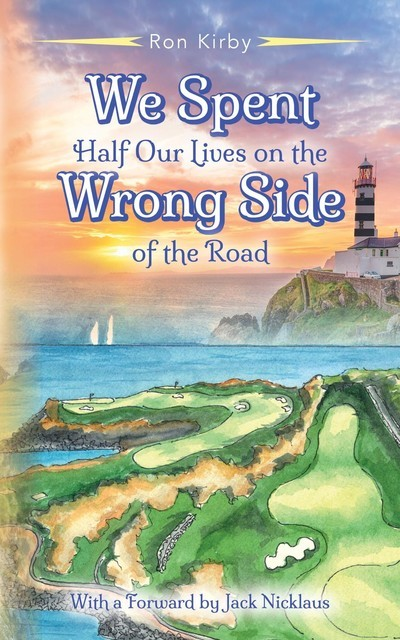 We Spent Half our Lives on the Wrong Side of the Road, Ronald Kirby
