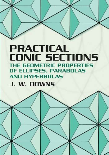 Practical Conic Sections, J.W.Downs