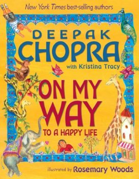On My Way to a Happy Life, Deepak Chopra