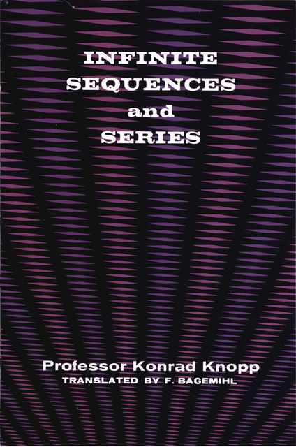 Infinite Sequences and Series, Konrad Knopp