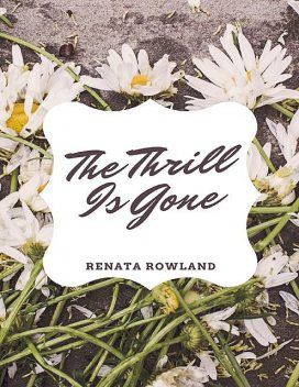 The Thrill Is Gone, Renata Rowland