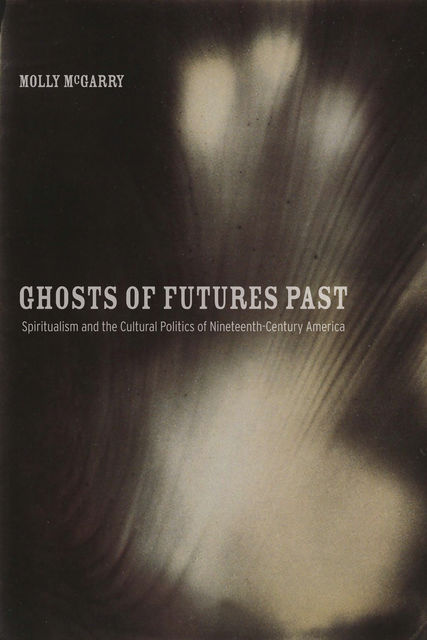 Ghosts of Futures Past, Molly McGarry