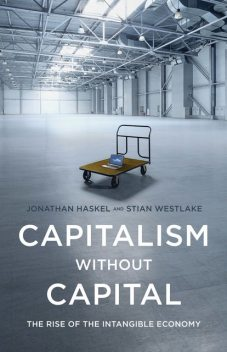 Capitalism without Capital, Jonathan Haskel, Stian Westlake