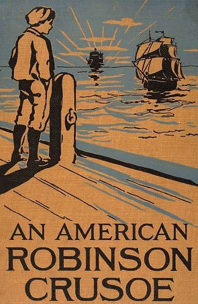 An American Robinson Crusoe / for American Boys and Girls, Samuel Buell Allison