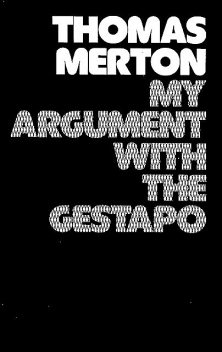 My Argument with the Gestapo: Autobiographical novel, Thomas Merton