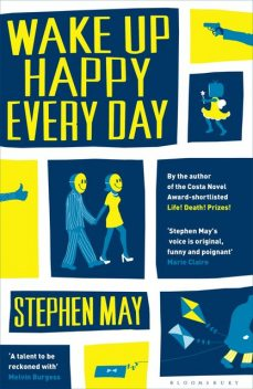 Wake Up Happy Every Day, Stephen May