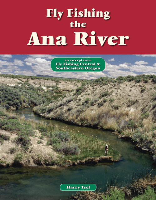 Fly Fishing the Ana River, Harry Teel