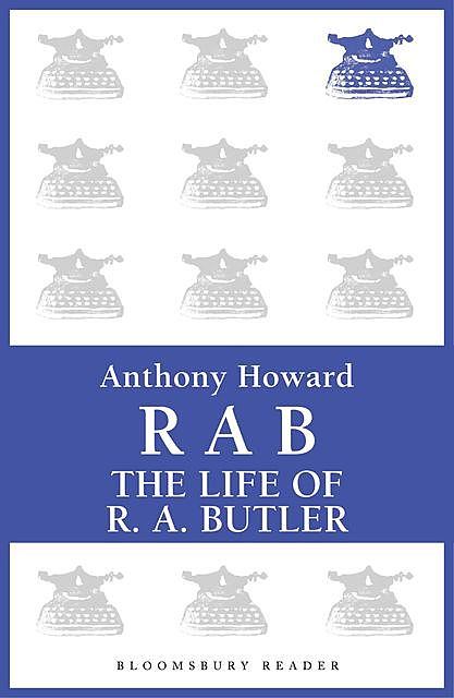 RAB: The Life of R.A. Butler, Anthony Howard