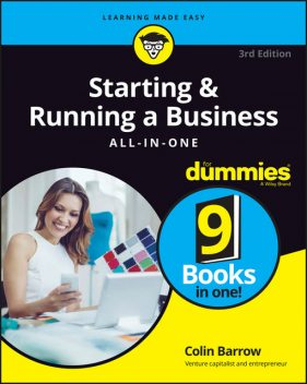 Starting and Running a Business All-in-One For Dummies, Colin Barrow