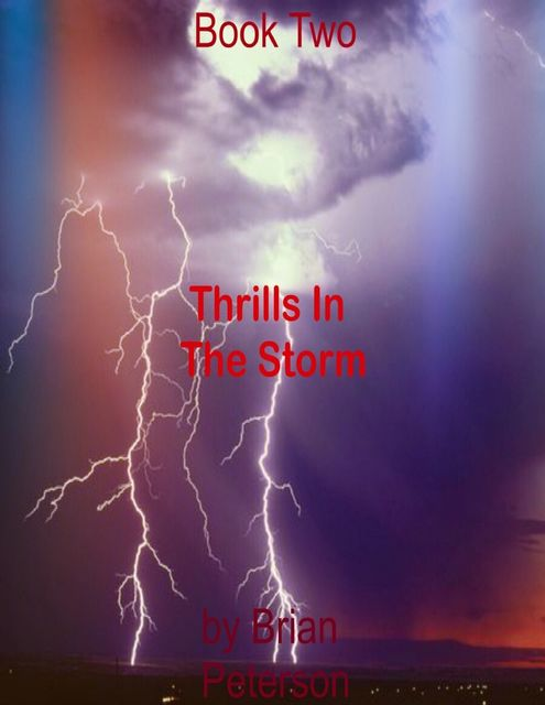 Thrills In the Storm: Book Two, Brian Peterson