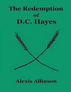 The Redemption of Dc Hayes, Alexis Allinson