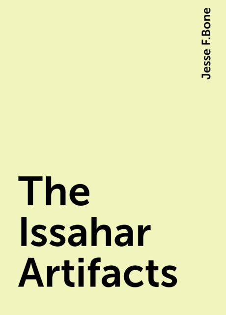 The Issahar Artifacts, Jesse F.Bone