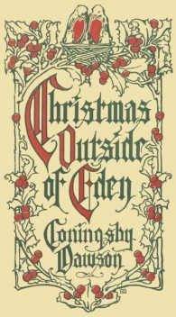 Christmas Outside of Eden, Coningsby Dawson