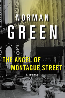 The Angel of Montague Street, Norman Green