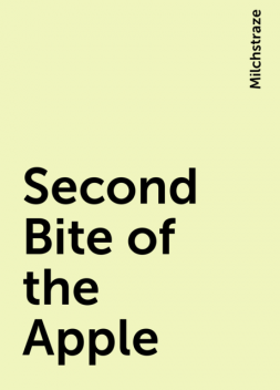 Second Bite of the Apple, Milchstraze