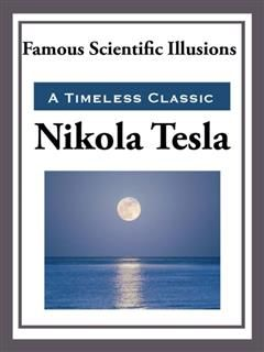 Famous Scientific Illusions, Nikola Tesla