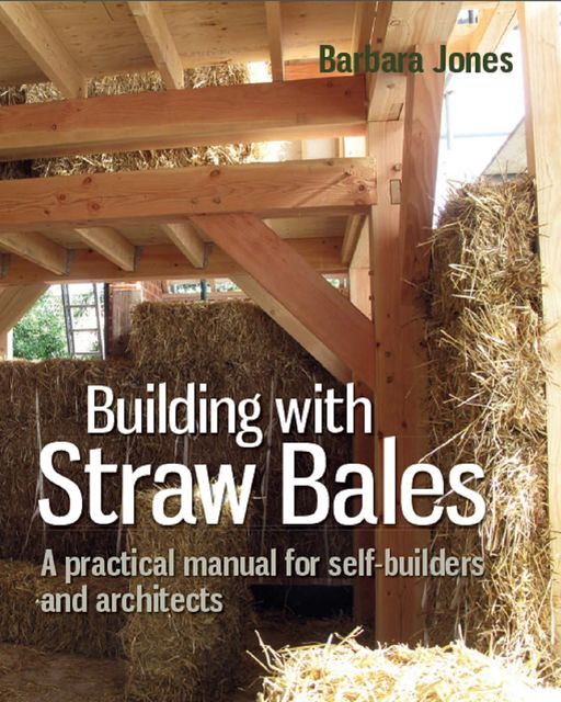 Building with Straw Bales, Barbara Jones