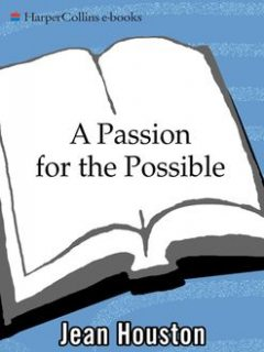 A Passion For the Possible, Jean Houston