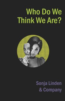 Who Do We Think We Are, Sonja Linden