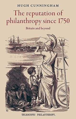 The reputation of philanthropy since 1750, Hugh Cunningham