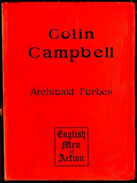 Colin Campbell: Lord Clyde, Archibald Forbes