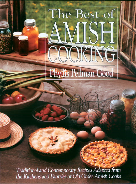 The Best of Amish Cooking, Phyllis Good