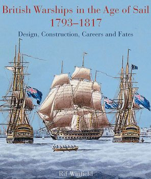British Warships in the Age of Sail 1793 – 1817, Rif Winfield