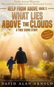 WHAT LIES ABOVE THE CLOUDS, David Arnold