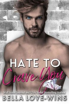 Hate to Crave You, Bella Love-Wins