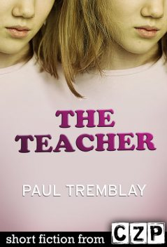 The Teacher, Paul Tremblay