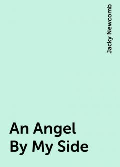 An Angel By My Side, Jacky Newcomb
