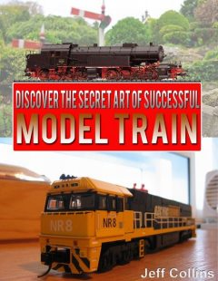 Discover the Secret Art of Successful Model Train, Jeff Collins