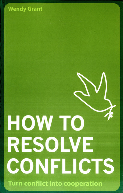 How To Resolve Conflicts, Wendy Grant