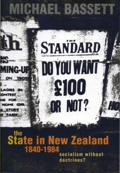 The State in New Zealand, 1840–198, Michael Bassett