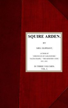 Squire Arden; volume 1 of 3, Oliphant